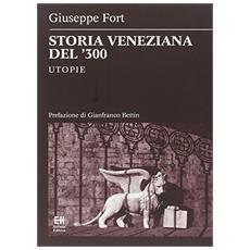 Storia veneziana del '300. Utopie