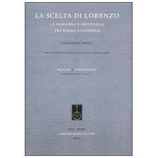 La scelta di Lorenzo. La Primavera di Botticelli tra poesia e filosofia. Ediz. italiana e francese