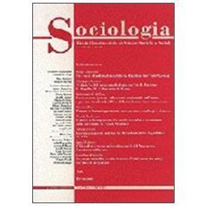 Sociologia. Rivista quadrimestrale di scienze storiche e sociali (2000) . Vol. 3: L'archeologia industriale. Documento dei prodotti del lavoro e dell'ingegno.