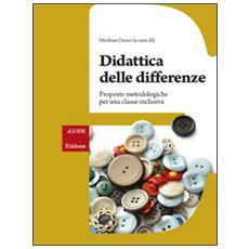 Didattica delle differenze. Proposte metodologiche per una classe inclusiva