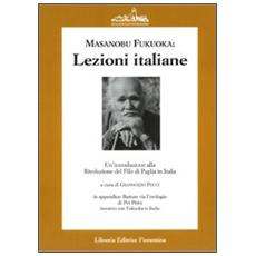 Lezioni italiane di Masanobu Fukuoka: un'introduzione alla rivoluzione del filo di paglia. (Buttate via l'orologio)