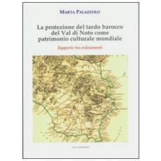 La protezione del tardo barocco del Val di Noto come patrimonio cultura mondiale. Rapporti tra ordinamenti