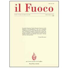Il fuoco. Rivista poetica e civile. Luglio-dicembre 2010 vol. 27-28