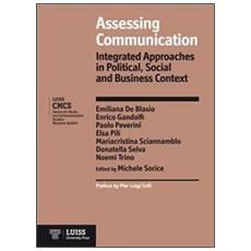 Assessing communication. Integrated approaches in political, social and business context