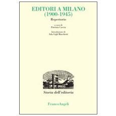 Editori a Milano (1900-1945) . Repertorio