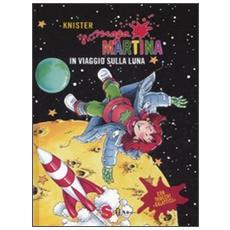 Knister - Maga Martina In Viaggio Sulla Luna