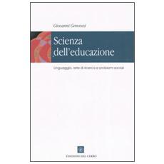 Scienza dell'educazione. Linguaggio, rete di ricerca e problemi sociali