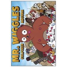 Mr. Wiggles colpisce ancora