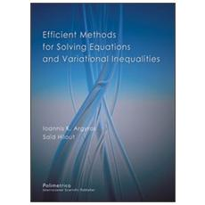 Efficient methods for solving equations and variational inequalities