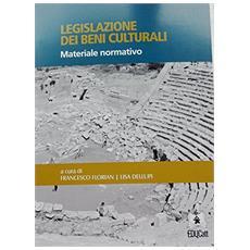 Legislazione dei beni culturali. Materiale normativo