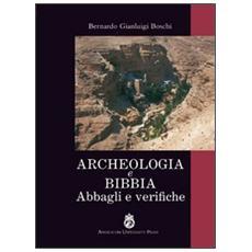 Archeologia e Bibbia. Abbagli e verifiche