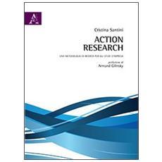 Action research. Una metodologia di ricerca per gli studi d'impresa