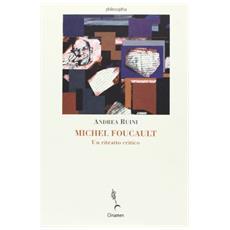 Michel Foucault. Un ritratto critico