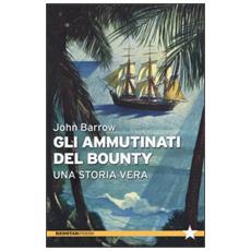 Gli ammutinati del Bounty. Una storia vera