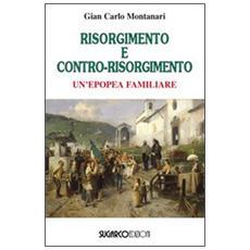 Risorgimento e contro-Risorgimento. Un'epopea familiare