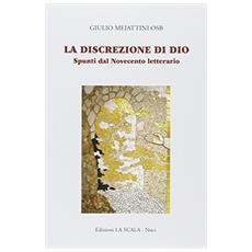 La discrezione di Dio. Spunti dal Novecento letterario