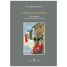 L'Italia chiamò. 150 anni di canzoni nazionali e politiche