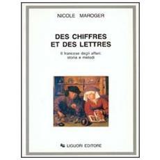Des chiffres et des lettres. Il francese degli affari: storia e metodi