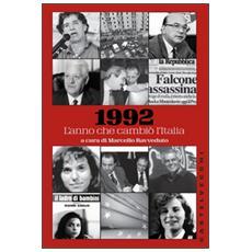 1992. L'anno che cambi� l'Italia