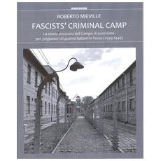 Fascists' criminal camp. La storia nascosta del campo di punizione per prigionieri di guerra italiani in Texas (1943-46)