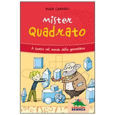 Anna Cerasoli - Mister Quadrato