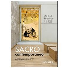 Sacro contemporaneo, Dialoghi sull'arte