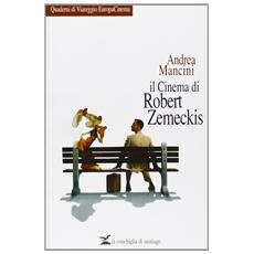 Mancini Andrea - Cinema Di Robert Zemeckis (il)