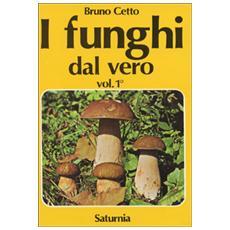 I funghi dal vero. Vol. 1
