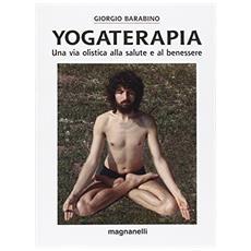 Yogaterapia. Una via olistica alla salute e al benessere