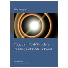S (zp, zp) . Post-structural readings of Gödel's proof