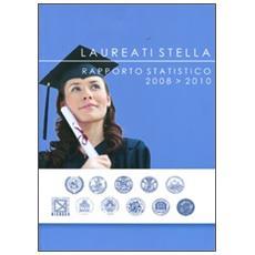 Laureati stella. Rapporto statistico 2008-2010