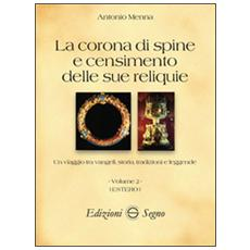La corona di spine e censimento delle sue reliquie. Vol. 2: Estero.