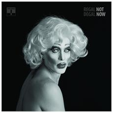 Regal Degal - Not Now