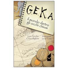 G. E. K. A. Il mondo dietro agli occhi