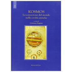 Kosmos. La concezione del mondo nelle civiltà antiche