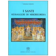 I santi, messaggeri di misericordia