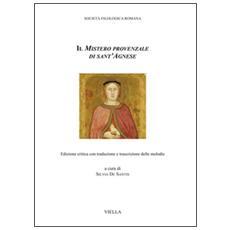 Mistero provenzale di sant'Agnese. Ediz. critica (Il)