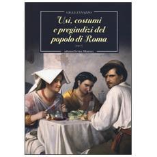 Usi, costume e pregiudizi del popolo di Roma (1907)