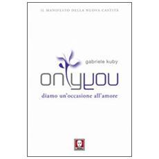 Only you. Diamo un'occasione all'amore