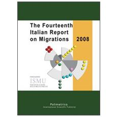 The fourteenth italian report on migrations 2008