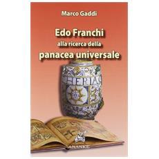 Edo Franchi. Alla ricerca della panacea universale