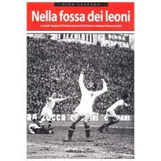 Nella fossa dei leoni. Lo stadio Appiani di Padova nei ricordi di tanti ex calciatori biancoscudati