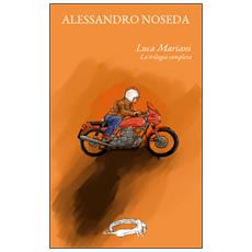 La trilogia di Luca Mariani