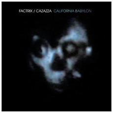 Factrix / Cazazza - California Babylon
