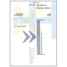 Rivista per le medical humanities (2011) . Vol. 18: La speranza.