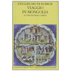 Viaggio in MongoliaItinerarium. Testo latino a fronte