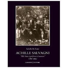 Achille Salvagni. «Alla lotta si preferisce il numero» (1897-1995)