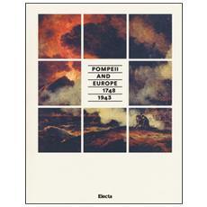 Pompei e l'Europa (1748-1943) . Catalogo della mostra (Napoli, 26 maggio-2 novembre 2015) . Ediz. inglese