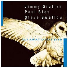 Jimmy Giuffre / Paul Bley - Fly Away Little Bird