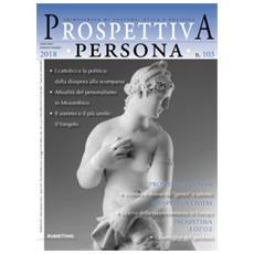 Prospettiva persona. trimestrale di cultura, etica e politica (2018). 103.